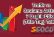 Trafik-ve-Sıralama-Arttıran-7-Başlık-Etiketi-(Title-Tag)-Taktiği
