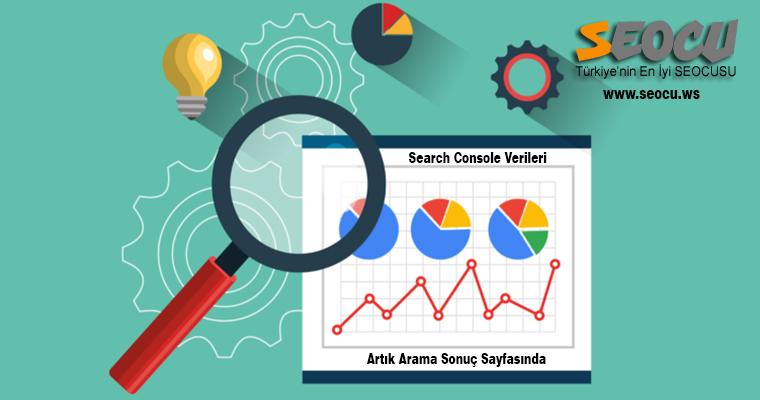 Search Console Verileri Artık Arama Sonuç Sayfasında