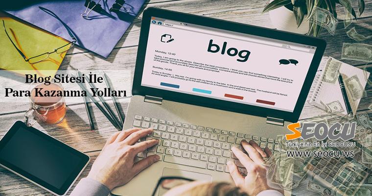 Blog Sitesi İle Para Kazanma Yolları