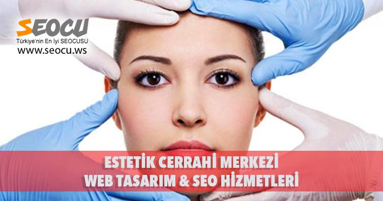 Estetik Cerrahi Merkezi Web Tasarım & Seo Hizmetleri